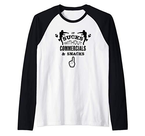 It Sucks Without Commercials and Snacks - fútbol divertido Camiseta Manga Raglan