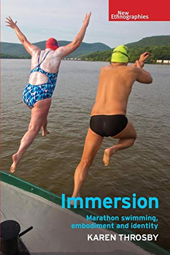 Immersion: Marathon swimming, embodiment and identity (New Ethnographies)