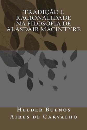 Tradição e Racionalidade na Filosofia de Alasdair MacIntyre