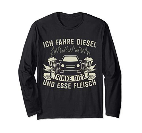 Ich Fahre Diesel Trinke Bier Und Esse Fleisch Langarmshirt