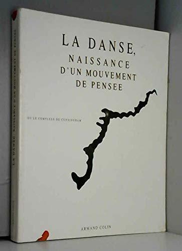 La danse, naissance d'un mouvement de pensée ou Le complexe de Cunningham.