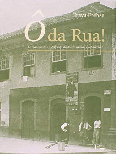 Ô da Rua!: o Transeunte e o Advento da Modernidade em São Paulo