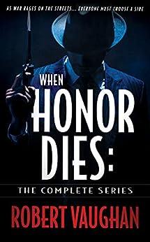 When Honor Dies: The Complete Series by [Robert Vaughan]