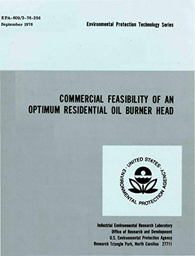 Commercial Feasibility of an Optimum Residential Oil Burner Head (English Edition)