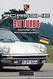 PORSCHE 911 TURBO: WARTUNGS UND RESTAURIERUNGSBUC (Deutsche Ausgaben)