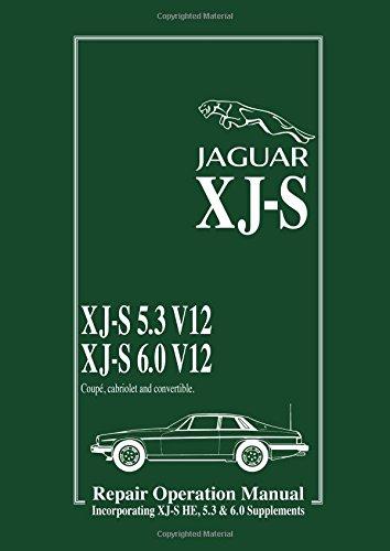 Jaguar XJ-S 5.3 V12 & 6.0 V12 Repair Operation Manual + XJ-S HE Supp (Official Workshop Manuals): Repair Operation Manual