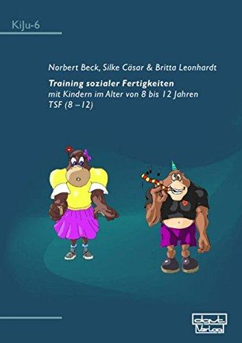Training sozialer Fertigkeiten mit Kindern im Alter von 8 bis 12 Jahren mit Elternhandbuch