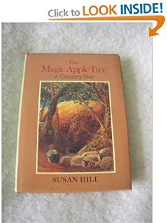 The Magic Apple Tree: A Country Year by Susan Hill (1982-04-24)