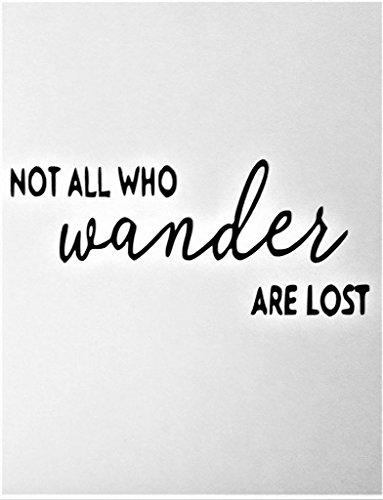 Not All Who Wander are Lost Adventure Explore Hiking Vinyl Decal Sticker|Black|Cars Trucks Vans SUV Laptops Wall Art|6.5' X 2.5'|CGS594