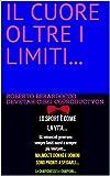 IL CUORE OLTRE I LIMITI... (E',,, IL MONDO VOLEVA STORIE FELICI... Vol. 5) (Italian Edition)