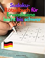 Sudoku-Raetselbuch fuer Erwachsene leicht bis schwer Vol. 1