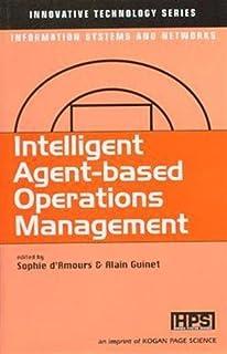 INTEELIGENT AGENT BASED OPERATIONS MANAGMENT (Innovative technology)