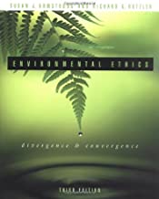 Environmental Ethics : Divergence and Convergence 3RD EDITION