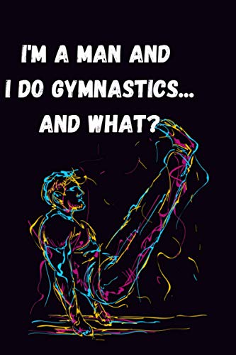 I'm a man and I do Gymnastics...and what?