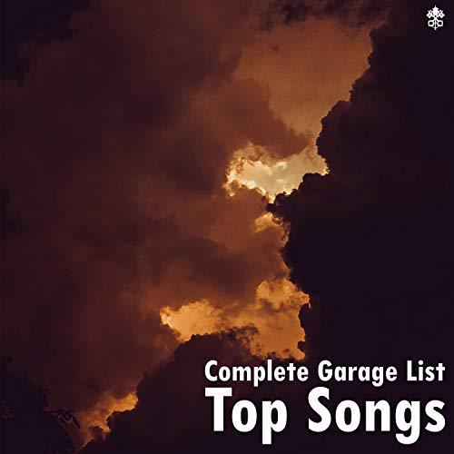 Complete Garage List   Top Songs