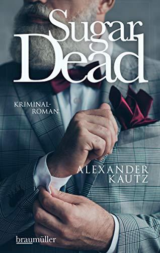 Sugar Dead: Kriminalroman