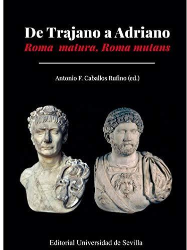 De Trajano A Adriano: Roma matura, Roma mutans: 351 (Historia y Geografía)