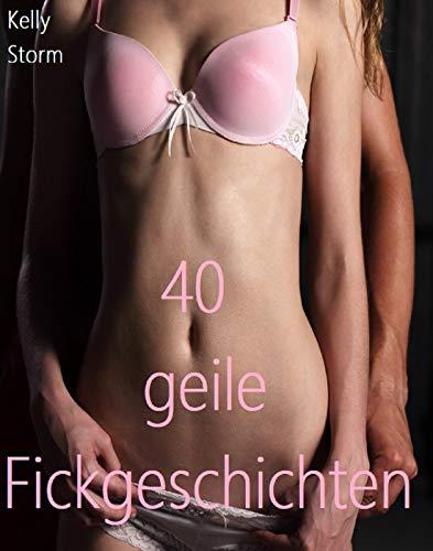40 geile Fickgeschichten: Geile Tabu Sex Geschichten