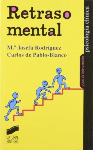 Retraso mental (Psicología clínica. Guías de intervención nº 14)