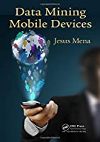Data Mining Mobile Devices