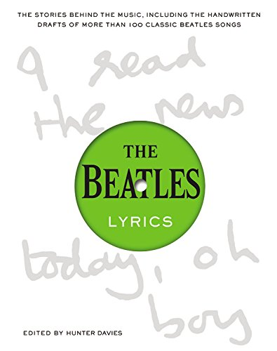Compare Textbook Prices for The Beatles Lyrics: The Stories Behind the Music, Including the Handwritten Drafts of More Than 100 Classic Beatles Songs 1 Edition ISBN 9780316247160 by Davies, Hunter