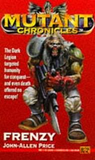 Frenzy: Apostle of Insanity Trilogy (Mutant Chronicles) (Bk. 2)