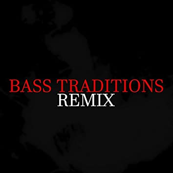 Bass Traditions  (Remix)