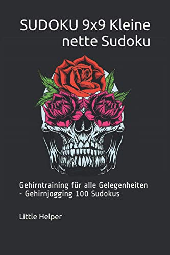 SUDOKU 9x9 Kleine nette Sudoku: Gehirntraining für alle Gelegenheiten - Gehirnjogging 100 Sudokus