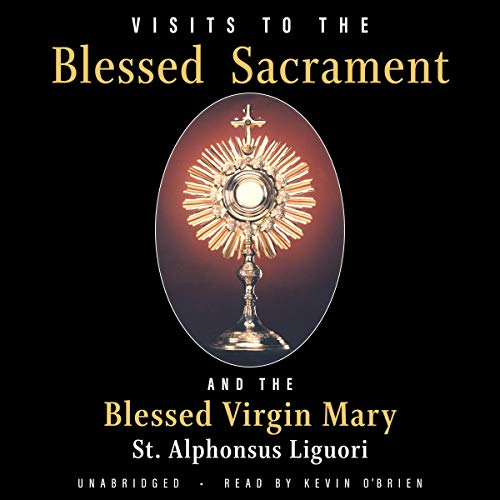 Visits to the Blessed Sacrament and the Blessed Virgin Mary audiobook cover art