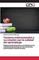 Factores motivacionales y su relación con la calidad del aprendizaje