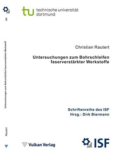 Untersuchungen zum Bohrschleifen faserverstärkter Werkstoffe: ISF - Band 84 (Schriftenreihe des ISF)