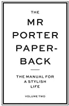 The Mr Porter Paperback: The Manual for a Stylish Life (Vol. 2)