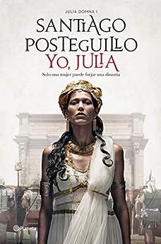 Yo, Julia: Premio Planeta 2018 de [Santiago Posteguillo]