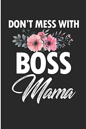 Don't Mess With Boss Mama: Boss Mama Blank Lined Note Book
