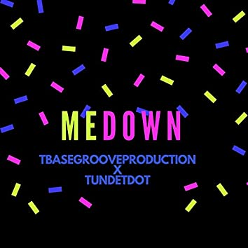Me Down (feat. Tunde Tdot)