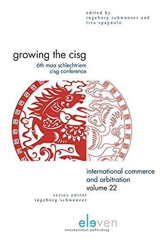 Growing the CISG: 6th MAA Schlechtriem CISG Conference (International Commerce and Arbitration)の詳細を見る