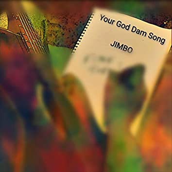 Your God Dam Song