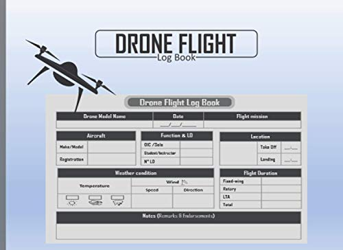 Drone flight logbook: Easy logbook to use drone flight. Aircraft flight logbook. A drone flight training journal.