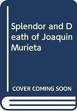 Splendor and Death of Joaquin Murieta