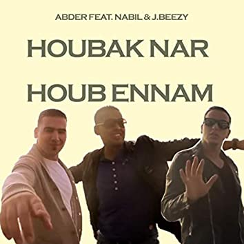 Houbak Nar (Houb Ennam) [feat. Nabil & J.Beezy]