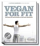 Vegan for Fit. Die Attila Hildmann 30-Tage-Challenge. Vegetarisch und cholesterinfrei zu einem neuen...
