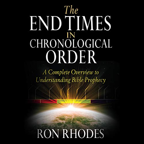 The End Times in Chronological Order Audiobook By Ron Rhodes cover art