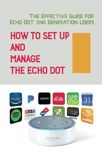 How To Set Up And Manage The Echo Dot: The Effective Guide For Echo Dot 2nd Generation Users: Amazon Household Profiles