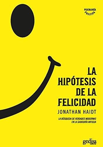 La hipótesis de la felicidad (Psicología/ Psychology) (Spanish Edition)