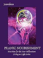 Pranic Nourishment: Nutrition for the New Millennium (Divine Nutrition)