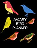 AVIARY BIRD PLANNER: Plan your Breeding and Medical Details for your birds in this Week 1 to 52 Simple Planner
