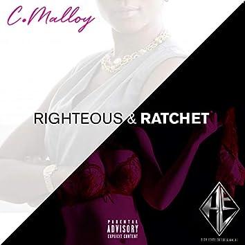 Righteous & Ratchet