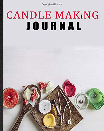 Candle Making Journal. Blank Homemade Candle Making Log Book For Candlemaker & Hobbyist: Practical Tool To Document Ingredient, Scent Oil & Skill. ... Candy Practice For Improvement For Enthusiast