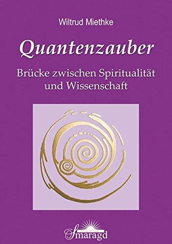 Quantenzauber: Brücke zwischen Spiritualität und Wissenschaft