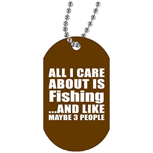All I Care About Is Fishing - Military Dog Tag Brown Medaglietta Cani Bianca Collare Militare - Regalo per Compleanno Anniversario Festa Della Mamma Del Papà